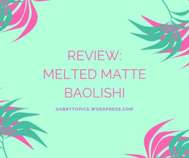 ReviewMelted MatteBaolishi