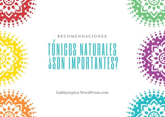 tónicos naturales¿ son importantes_
