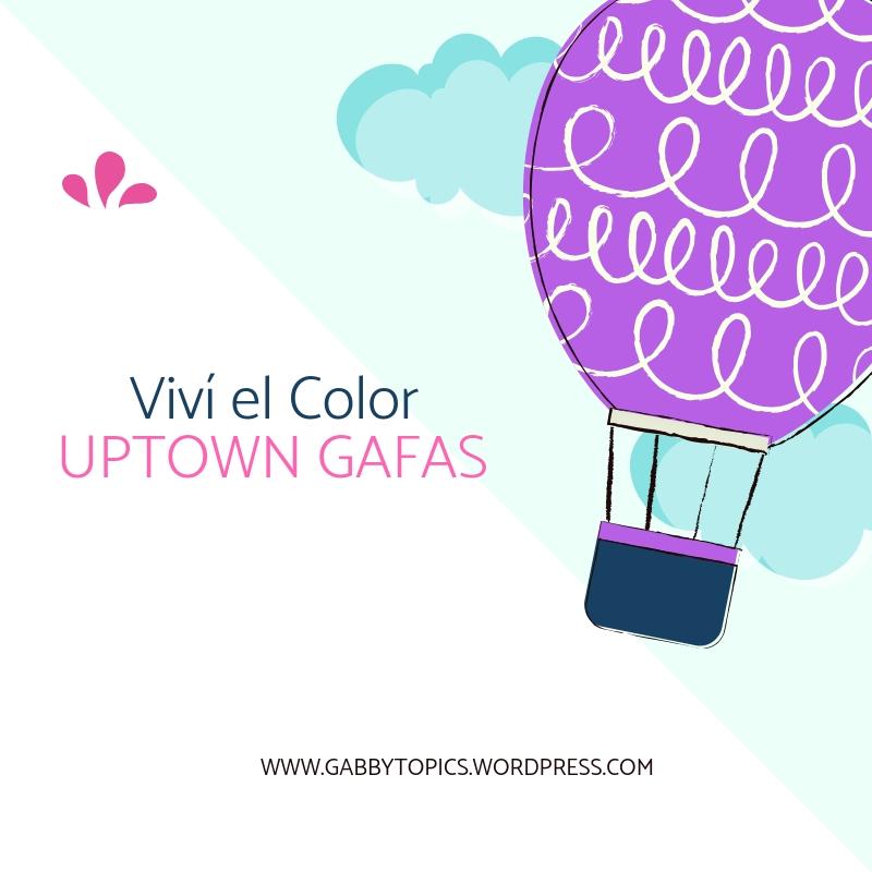 Viví el Color- UPTOWN GAFAS